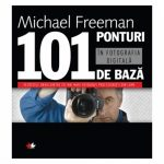 101 ponturi in fotografia digitala