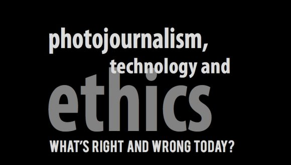 Photojournalysm, technology and ethics