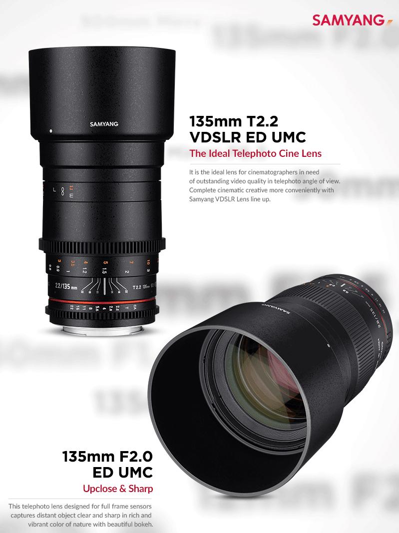 Samyang 135mm f/2.0 si Samyang 135mm T2.2 pentru video