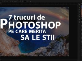 7 trucuri de Photoshop pe care merita sa le stii