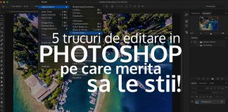 5 trucuri de editare in Photoshop pe care merita sa le stii